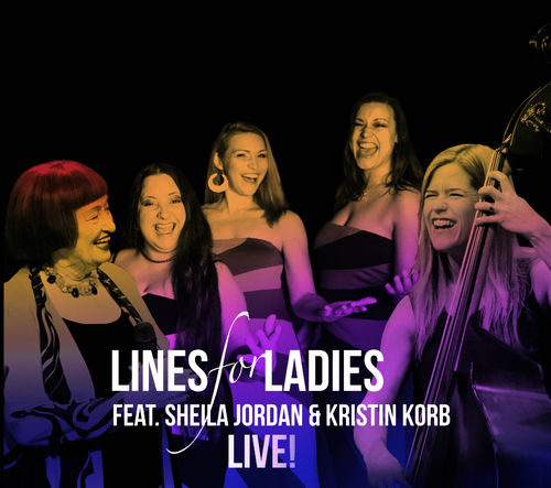 Lines for Ladies feat. Sheila Jordan & Kristin Korb - LIVE!