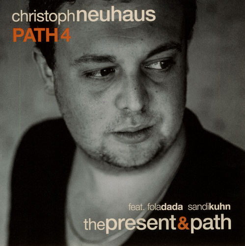 Christoph Neuhaus Path4 - the present & path